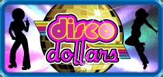 Disco Dollars Slots